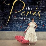 Interview With French Wedding Expert Kim Petyt about her New Book The Paris Wedding